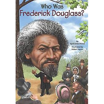 Wie Was Frederick Douglass? door April Jones Prins - 9780448479118 boek