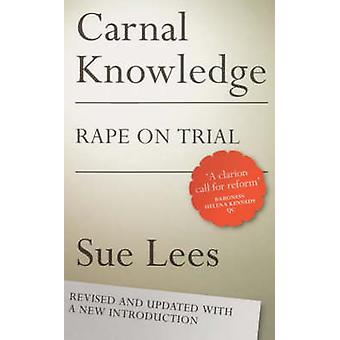 Carnal Knowledge - Rape on Trial (2nd Revised edition) by Sue Lees - 9