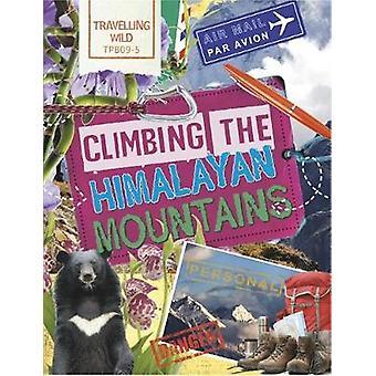 Resande Wild - klättring Himalayas berg av Sonya Newland-