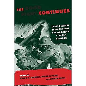 The Good Fight Continues - World War II Letters from the Abraham Linco