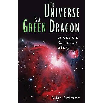 L'univers est un Dragon vert - l'histoire de la création cosmique A par Brian Swim