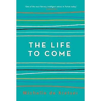 The Life to Come van Michelle de Kretser - 9781760296711 Boek