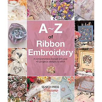 A-Z of Ribbon Embroidery by Country Bumpkin Publications - 9781782211