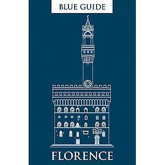 Blue Guide Florence - 11th Edition by Alta Macadam - Annabel Barber -