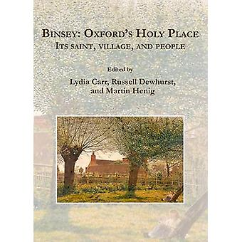 Binsey - Oxford's Holy Place - Its saint - village - and people by Lydi