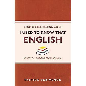 Jag brukade veta att - engelska av Patrick Scrivenor - 9781782432562 bok