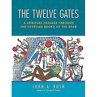 De tolv portarna: En andlig Passage genom de egyptiska böckerna av döda: en andlig Passage genom den egyptiska dödsboken