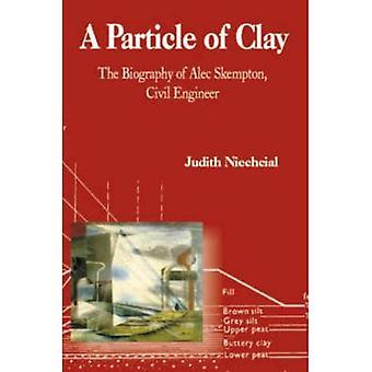 Une particule d'argile: la biographie de Alec Skempton, Ingénieur Civil