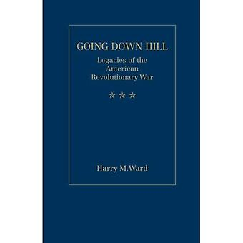 Going Down Hill: Legacies Of The American Revolutionary War