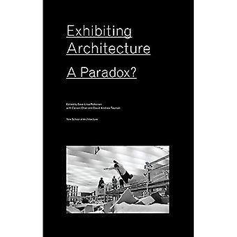 Exposition d'Architecture: Un paradoxe?