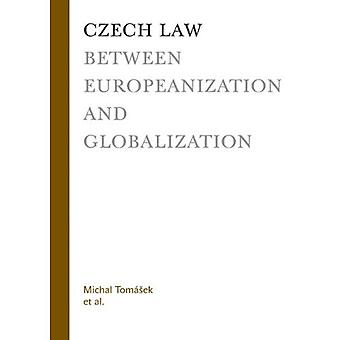 Tsjechisch recht tussen Europeanisering en globalisering