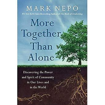 Più insieme che da soli: Scoprire la potenza e lo spirito di comunità nelle nostre vite e nel mondo