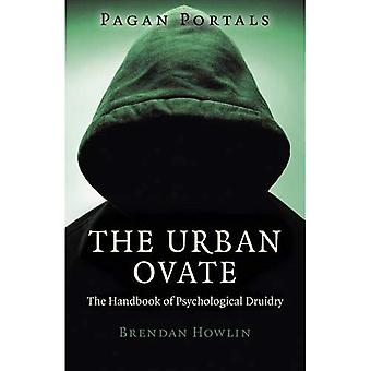 Pagan Portals - The Urban Ovate: The Handbook of Psychological Druidry
