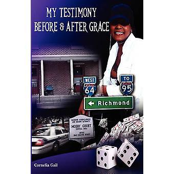 My Testimony Before  After Grace by Gail & Cornela & K
