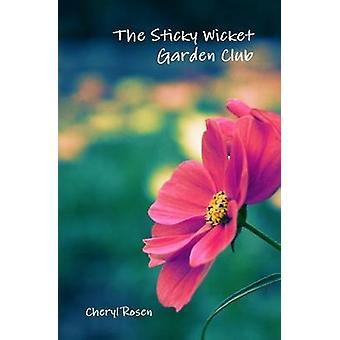 The Sticky Wicket Garden Club by Rosen & Cheryl
