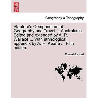 האוסף הגיאוגרפי של גיאוגרפיה ונסיעות... אוסטרלאסיה. נערך והורחב על ידי א. ר. וולאס... עם הנספח האתנולוגי של א. ה. קין... . מהדורה חמישית מאת סטנפורד & אדוארד