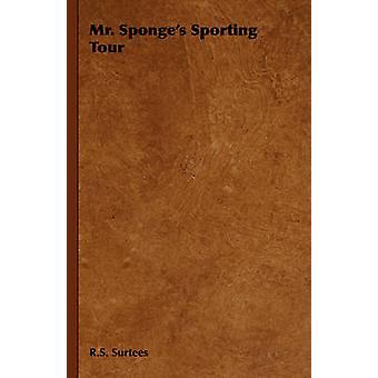 Mr svampar Sporting Tour av Surtees & R. S.