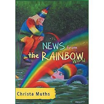 Nieuws uit de wereld van de Rainbow door Muths & Christa