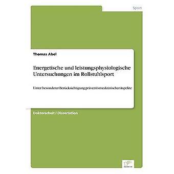 Energetische und leistungsphysiologische Untersuchungen im Rollstuhlsport da Abel & Thomas
