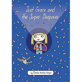 Just Grace and the Super Sleepover by Charise Mericle Harper - 978054