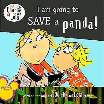 I Am Going to Save a Panda! by Bridget Hurst - Lauren Child - 9780606