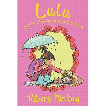 Lulu and the Hedgehog in the Rain by Hilary McKay - Priscilla Lamont