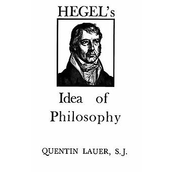 Hegel's Idea of Philosophy by Quentin Lauer - 9780823209279 Book