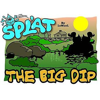 Splat - The Big Dip by A.E. Gale - A. Greyvenstein - 9780955239526 Book