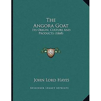 The Angora Goat - Its Origin - Culture and Products (1868) by John Lor