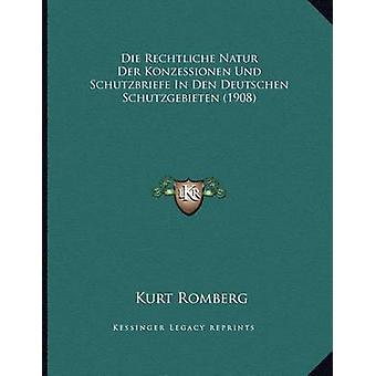 Die Rechtliche Natur Der Konzessionen Und Schutzbriefe in Den Deutsch