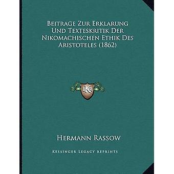 Beitrage Zur Erklarung Und Texteskritik Der Nikomachischen Ethik Des