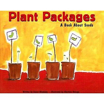 Plant Packages - A Book about Seeds by Susan Blackaby - Charlene Delag