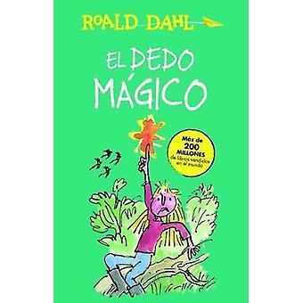 El Dedo Magico (the Magic Finger) by Roald Dahl - 9786073142915 Book