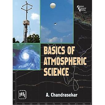 Basics of Atmospheric Science by A. Chandrasekar - 9788120340220 Book