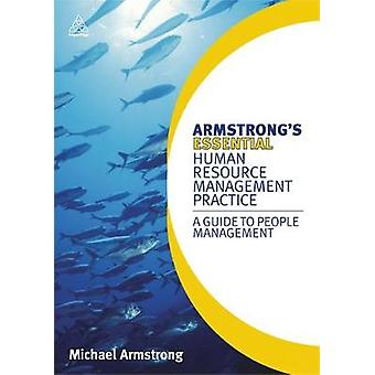 Armstrongs Essential Human Resource Management Practice A Guide to People Management by Armstrong & Michael