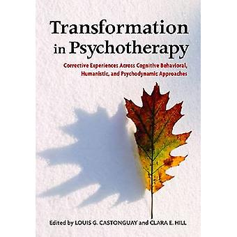 Transformation in Psychotherapy - Corrective Experiences Across Cognit