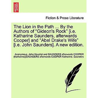 The Lion in the Path ... By the Authors of Gideons Rock i.e. Katharine Saunders afterwards Cooper and Abel Drakes Wife i.e. John Saunders. A new edition. by Anonymous