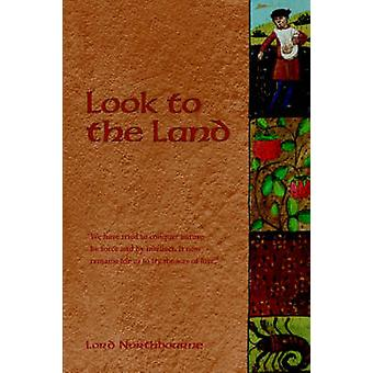 Look to the Land by Lord Northbourne