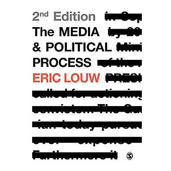 The Media and Political Process by Louw & P. Eric