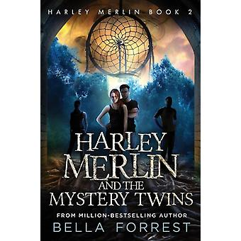 Harley Merlin 2 Harley Merlin and the Mystery Twins by Forrest & Bella