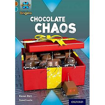Project X Origins Brown Book Band Oxford Level 9 Chocolate Chocolate Chaos par Karen Ball