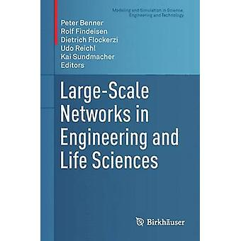 LargeScale Networks in Engineering and Life Sciences von Benner & Peter