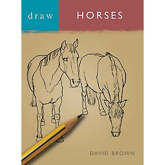 Draw Horses by Brown & David