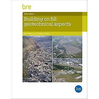 Building on Fill  Geotechnical Aspects by Ken Watts & Andrew Charles