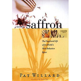Secrets of Saffron by Willard