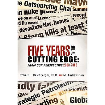 Five Years on the Cutting Edge by Heichberger & Robert L.