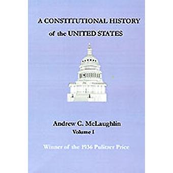A Constitutional History of the United States by McLaughlin & Andrew C.