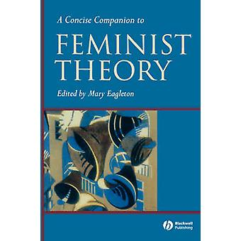 Concise Feminist Theory by Eagleton