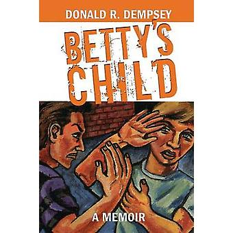 Bettys Child by Dempsey & Donald R