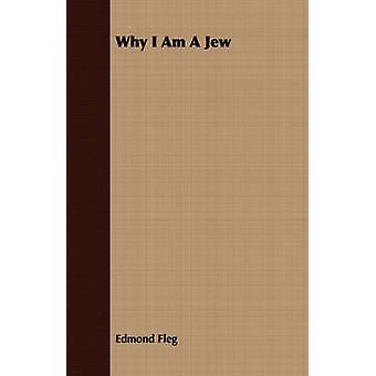 Why I Am A Jew by Fleg & Edmond